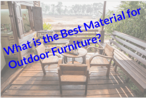 what is the best material for outdoor furniture