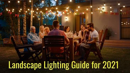 Landscape Lighting Planning Guide for 2021