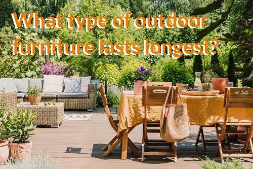 What Type of Outdoor Furniture Lasts Longest?